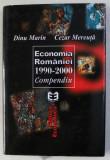 ECONOMIA ROMANIEI 1990 - 2000 COMPENDIU de DINU MARIN si CEZAR MEREUTA , 2001