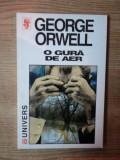 O GURA DE AER de GEORGE ORWELL , Bucuresti 1999