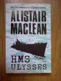 A2c HMS Ulysses - Alistair Maclean (carte noua)