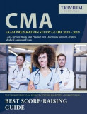CMA Exam Preparation Study Guide 2018-2019: CMA Review Book and Practice Test Questions for the Certified Medical Assistant Exam