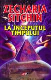 La inceputul timpului   Zecharia Sitchin