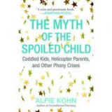 The Myth of the Spoiled Child - Alfie Kohn