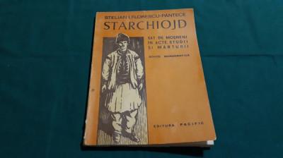 STARCHIOJD, SAT DE MOȘNENI ÎN ACTE,STUDII ȘI MĂRTURII/STELIAN I.FLORESCU-PÂNTECE foto