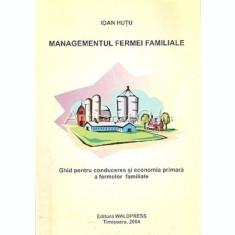 Managementul Fermei Familiale - Ioan Hutu