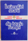 INTAMPLARI STRANII DIN ISTORIA FRANTEI-LOUIS PAUWELS , GUY BRETON 1977