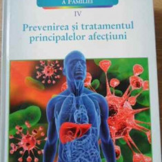 ENCICLOPEDIA MEDICALA A FAMILIEI VOL.IV (4) PREVENIREA SI TRATAMENTUL PRINCIPALE