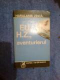 a5 Eu H.Z., aventurierul - Haralamb Zinca