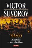 Fiasco | Victor Suvorov, Polirom