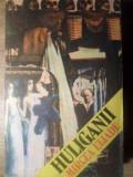 HULIGANII-MIRCEA ELIADE