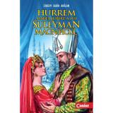 Cumpara ieftin Hurrem, marea iubire a lui Suleyman - Editia 2014 - Erdem Sabih Anîlan