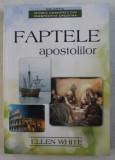 FAPTELE APOSTOLILOR de ELLEN WHITE , 2014