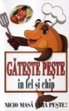 Calatorie culinara -Gateste peste in fel si chip