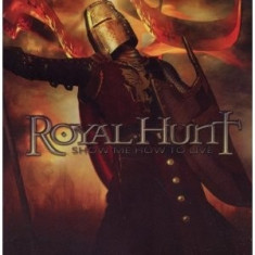 Royal Hunt Show Me How To Live (cd)