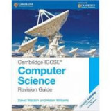 Cambridge IGCSE® Computer Science Revision Guide - David Watson, Helen Williams