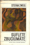 Stefan Zweig - Suflete zbuciumate / editie cartonata