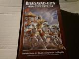 BHAGAVAD - GITA ASA CUM ESTE EA - A.C. BHAKTIVEDANTA SWAMI PRABHUPADA, 910 PAG