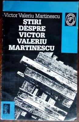 STIRI DESPRE VICTOR VALERIU MARTINESCU (1995, antologie si prefata de ION POP) foto