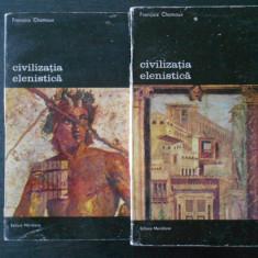 FRANCOIS CHAMOUX - CIVILIZATIA ELENISTICA 2 volume