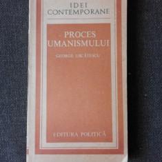 PROCES UMANISMULUI - GEORGE USCATESCU