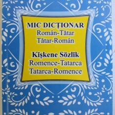 MIC DICTIONAR ROMAN - TATAR , TATAR - ROMAN de NERIMAN IBRAIM , 2016