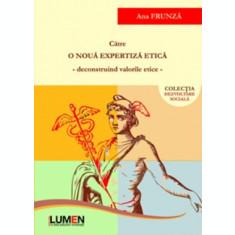 Catre o noua expertiza etica – deconstruind valorile etice - Ana FRUNZA