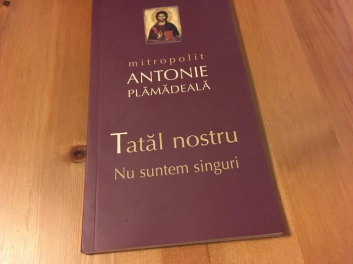 Mitropolit Antonie Plamadeala, Talcuiri la Tatăl nostru. Nu suntem singuri