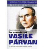 Pe urmele lui Vasile Parvan