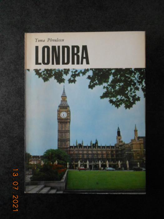 TOMA PIRVULESCU - LONDRA
