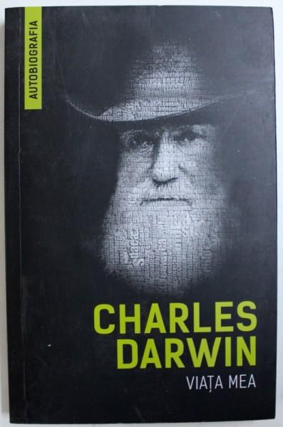 VIATA MEA 1809 - 1882 de CHARLES DARWIN , 2016