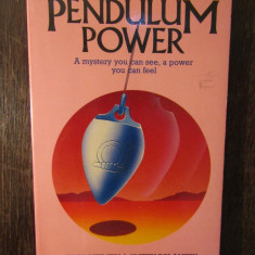 Pendulum Power: A Mystery You Can See, a Power You Can Feel-Greg Nielsen