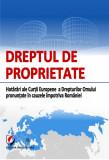 Cumpara ieftin Dreptul de proprietate. Hotarari ale Curtii Europene a Drepturilor Omului pronuntate in cauzele impotriva Romaniei