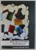 LINISTE , ZBUCIUM , ECHILIBRU , TRADITII ROMANESTI de LUCIAN GEORGE PAIS , CATALOG DE EXPOZITIE , 10 OCT. - 30 OCT. 2018 , DEDICATIE*