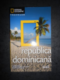 REPUBLICA DOMINICANA. NATIONAL GEOGRAPHIC TRAVELER