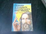 PARABOLELE SI INVATATURILE DOMNULUI NOSTRU IISUS HRISTOS, RELIGIA PENTRU ELEVI