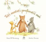 Toti sunteti preferatii mei - Sam McBratney ilustratii de Anita Jeram, Editura Cartea Copiilor