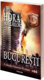 Hora hoiturilor. București (Vol.6) România Sub Asediu (RSA)