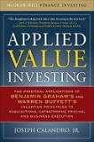 Applied Value Investing: The Practical Application of Benjamin Graham and Warren Buffett's Valuation Principles to Acquisitions, Catastrophe Pricing a
