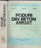 Cumpara ieftin Poduri Din Beton Armat - P. I. Radu, E. Negoescu Pionescu
