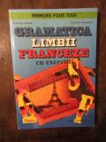 Gramatica limbii franceze cu exerciții - George Ghidu, Valeriu Pisoschi