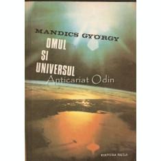 Omul Si Universul - Mandicus Gyorgy