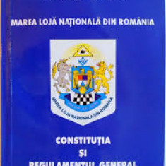 MAREA LOJA NATIONALA DIN ROMANIA, CONSTITUTIA SI REGULAMENTUL GENERAL