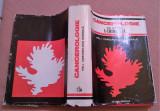 Cancerologie. Vol. I Cancerologie Generala - Sub Redactia Prof. I. Chiricuta, Editura Medicala, 1984