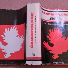 Cancerologie. Vol. I Cancerologie Generala - Sub Redactia Prof. I.  Chiricuta, Alta editura, 1984