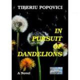 In Pursuit of Dandelions - Tiberiu Popovici