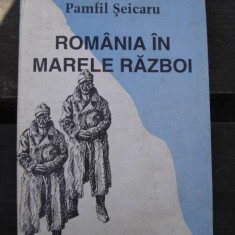 ROMANIA IN MARELE RAZBOI - PAMFIL SEICARU