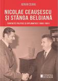 Nicolae Ceausescu si stanga belgiana. Contacte politice si diplomatice (1966 - 1981)/Adrian Cojanu, Cetatea de Scaun
