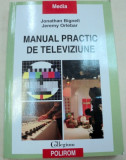 MANUAL PRACTIC DE TELEVIZIUNE-JONATHAN BIGNELL,JEREMY ORLEBAR 2009