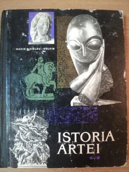 ISTORIA ARTEI VOL II de MARIN NICOLAU - GOLFIN , 1967