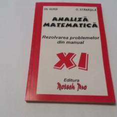 Analiza matematica. Rezolvarea problemelor din manual CLASA A XI A GH. GUSSI