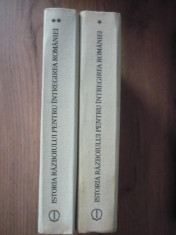 KIRITESCU - ISTORIA RAZBOIULUI PENTRU INTREGIREA ROMANIEI - 2 volume - 1989 foto